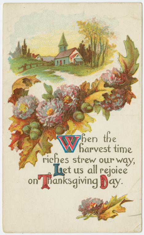 When the harvest time riches strew our way, let us all rejoice on Thanksgiving day 1914