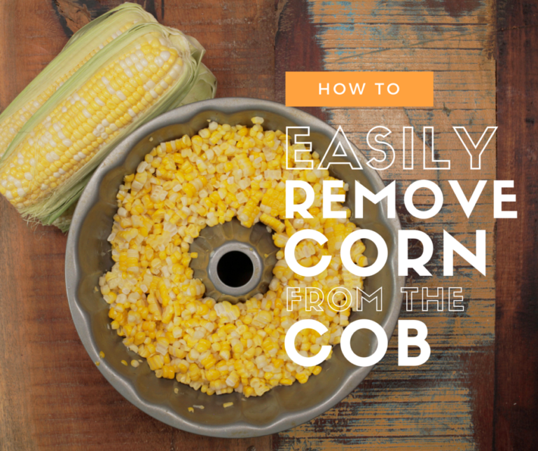 How to Easily Remove Corn from the Cob