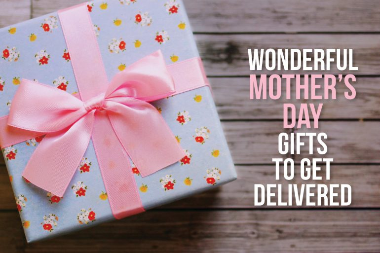 Mother's Day gift to get delivered to her door