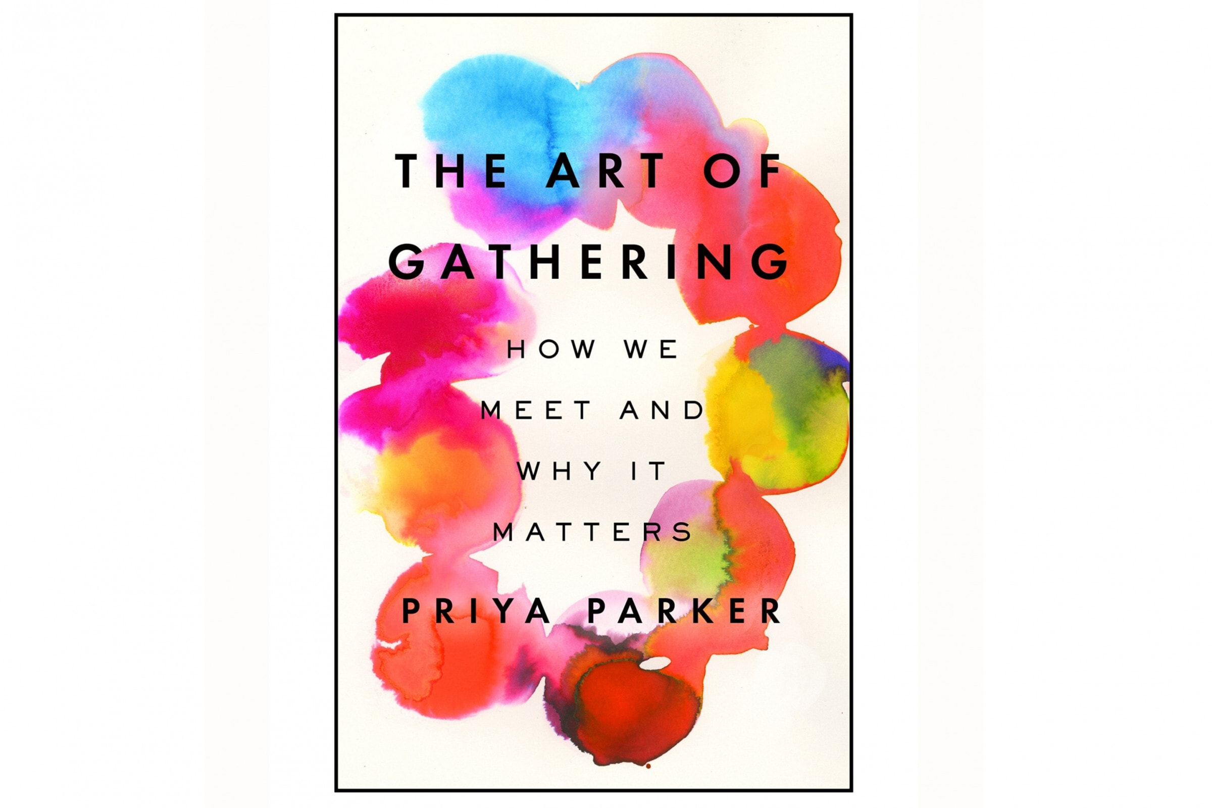 Books to read to kick your New Year off right 'The Art of Gathering'