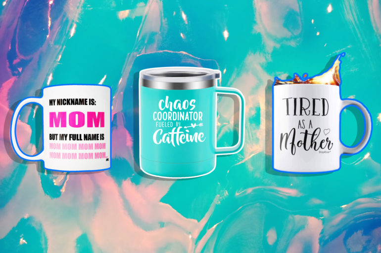 Coffee mugs about motherhood